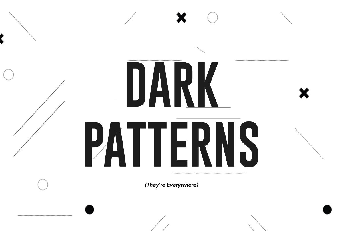 Dark patterns: cuando el diseño sirve para engañar