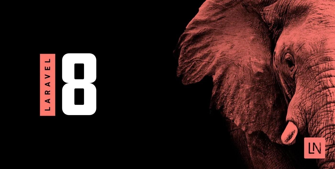8 Novedades que no conoces de Laravel 8